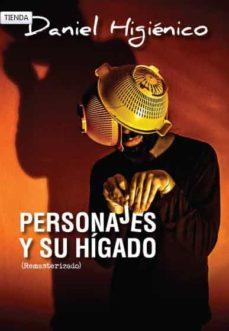 Descargar libros electrónicos gratuitos pdf PERSONAJES Y SU HIGADO (REMASTERIZADO) de DANIEL HIGIENICO