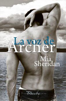 Descargar libro electrónico de google libro en línea LA VOZ DE ARCHER de MIA SHERIDAN
