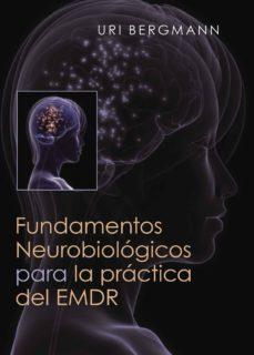 Ebook descargar libros gratis FUNDAMENTOS NEUROBIOLÓGICOS PARA LA PRÁCTICA DE EMDR