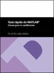 Descargar libro electrónico deutsch pdf gratis GUIA RAPIDA DE MATLAB: CLAVES PARA LA CERTIFICACION (Spanish Edition) PDF 9788416933136 de DAVID GONZALEZ IBAÑEZ