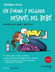 Ebooks gratis descargar archivo de texto EN FORMA Y DELGADA DESPUES DEL BEBE: ¡POR UNA VIDA DE MAMA Y MUJER FELIZ! in Spanish PDF 9788416972036