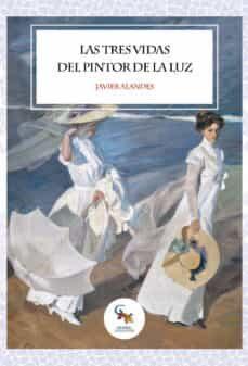 Descargar libros gratis en línea nook LAS TRES VIDAS DEL PINTOR DE LA LUZ