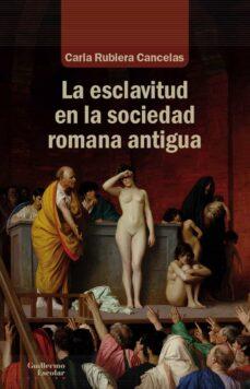 Bressoamisuradi.it Las Esclavitud En La Sociedad Romana Antigua Image