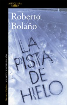 Descargar Ebook for gate 2012 cse gratis LA PISTA DE HIELO 9788420431536 de ROBERTO BOLAÑO RTF ePub PDB in Spanish
