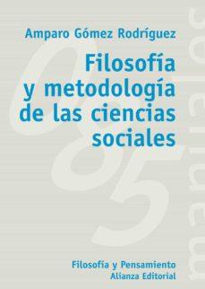 filosofia y metodologia de las ciencias sociales-amparo gomez rodriguez-9788420635736