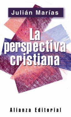 la perspectiva cristiana-julian marias-9788420678436