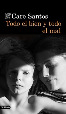 Libros y descargas gratuitas de kindle TODO EL BIEN Y TODO EL MAL 9788423354436 de CARE SANTOS