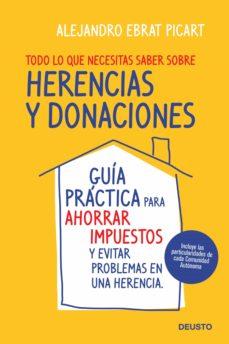 todo lo que necesitas saber sobre herencias  y donaciones (ebook)-alejandro ebrat picart-9788423428236