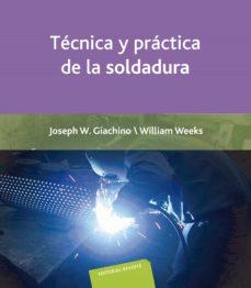 tecnica y practica de la soldadura-joseph giachino-william weeks-9788429160536