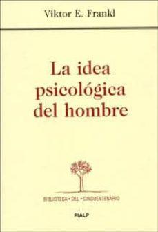 la idea psicologica del hombre-viktor e. frankl-9788432132636