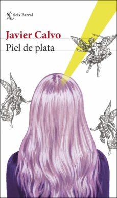 Descargas de libros en línea gratis PIEL DE PLATA 9788432235436 de JAVIER CALVO PERALES DJVU PDB