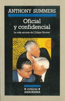 oficial y confidencial: la vida secreta de j. edgar hoover-anthony summers-9788433925336