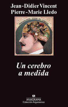 Ebooks en audio libros para descargar UN CEREBRO A MEDIDA de JEAN-DIDIER VINCENT, PIERRE-MARIE LLEDO PDF CHM (Spanish Edition) 9788433963536