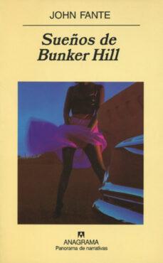 sueños de bunker hill-john fante-9788433969736