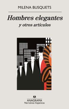 Descargar gratis archivos ebook pdf HOMBRES ELEGANTES Y OTROS ARTÍCULOS 9788433998736 (Literatura española)