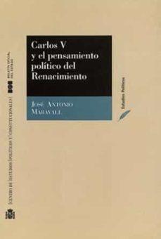 carlos v y el pensamiento politico del renacimiento-jose antonio maravall-9788434011236