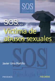 sos... victima de abusos sexuales-javier urra portillo-9788436820836
