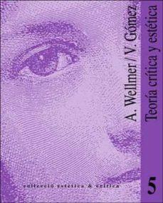 teoria critica y estetica: dos interpretaciones de th. w. adorno-vicente gomez-albrecht wellmer-9788437017136