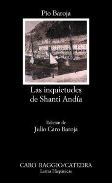 las inquietudes de shanti andia (16ª ed.)-pio baroja-9788437601236