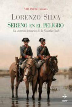Valentifaineros20015.es Sereno En El Peligro: La Aventura Historica De La Guardia Civil Image