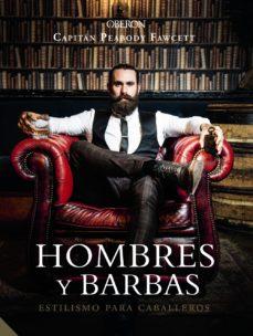 Descargar HOMBRES Y BARBAS: ESTILISMO PARA CABALLEROS gratis pdf - leer online