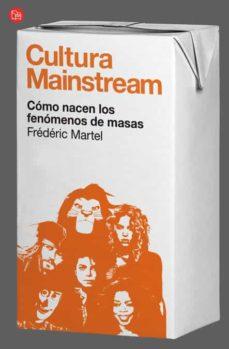 cultura mainstream-frederic martel-9788466325936