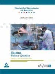 CIENCIAS DE LA NATURALEZA. SISTEMA.FISICA Y QUIMICA (EDUCACION SECUNDARIA DE ADULTOS) (EDUFORMA) - VV.AA. |