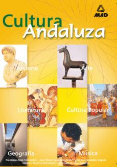 Descargar CULTURA ANDALUZA: GEOGRAFIA, ARTE, LITERATURA, CULTURA POPULAR, M USICA, HISTORIA gratis pdf - leer online