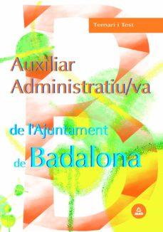 Auxiliar Administratiu Va De L Ajuntament De Badalona Temari I T Est Vv Aa Comprar Libro 9788466546836