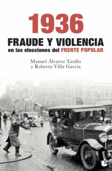 Padella.mx 1936. Fraude Y Violencia En Las Elecciones Del Frente Popular Image