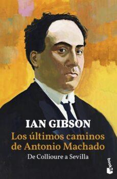 Inmaswan.es Los ÚLtimos Caminos De Antonio Machado. De Collioure A Sevilla Image