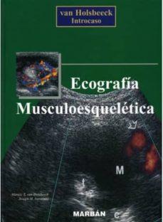 Descargar ebooks de ipod ECOGRAFIA MUSCULOESQUELETICA (2ª ED.) iBook RTF PDF in Spanish 9788471013736 de MARNIX T. VAN HOLSBEECK, JOSEPH H. INTROCASO