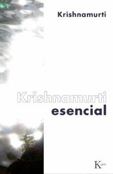 krishnamurti esencial (ebook)-jiddu krishnamurti-9788472457836