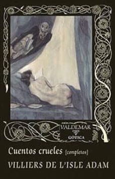 Descarga gratuita de libros electrónicos - libro de texto CUENTOS CRUELES (Spanish Edition) de AUGUSTE DE VILLIERS DE L ISLE-ADAM