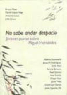 Permacultivo.es No Sabe Andar Despacio: Jovenes Poestas Sobre Miguel Hernandez Image