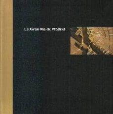 LA GRAN VIA DE MADRID - VV.AA. | Adahalicante.org