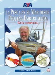 la pesca en el mar desde pequeña embarcacion: guia completa-dick mcclary-9788479028336