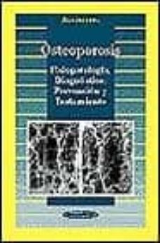 osteoporosis: fisiopatologia, diagnostico, prevencion y tratamien-jose r. zanchetta-jorge r. talbot-9788479033736