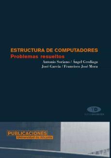 Descargar ESTRUCTURAS DE COMPUTADORES: PROBLEMAS RESUELTOS gratis pdf - leer online