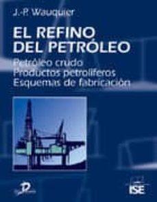 Costosdelaimpunidad.mx El Refino Del Petroleo: Petroleo Crudo, Productos Petroliferos, E Squemas De Fabricacion Image