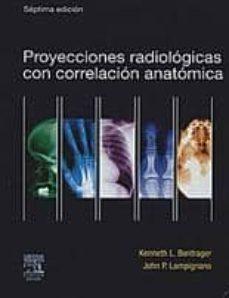 Valentifaineros20015.es Proyecciones Radiologicas Con Correlacion Anatomica (7ª Ed.) Image