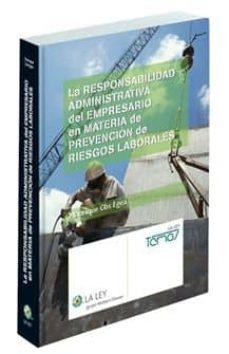 Descargar gratis ebooks scribd LA RESPONSABILIDAD ADMINISTRATIVA DEL EMPRESARIO EN MATERIA DE PR EVENCION DE RIESGOS LABORALES de MANRIQUE COS EGEA (Literatura española) 9788481263336