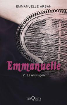 Emmanuelle 2 La Antivirgen De Emmanuelle Arsan Casa Del Libro