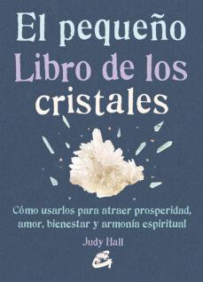 el pequeño libro de los cristales-judy hall-9788484455936