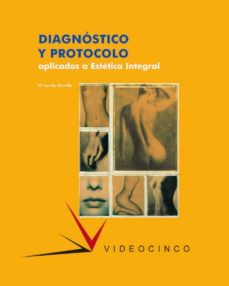 diagnostico y protocolo aplicados a la estetica integral (ciclo f ormativo grado superior)-maria lourdes mourelle mosqueira-9788487190636