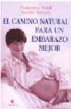 Amazon kindle libros descargar ipad EL CAMINO NATURAL PARA UN EMBARAZO MEJOR 9788489778436 (Spanish Edition)