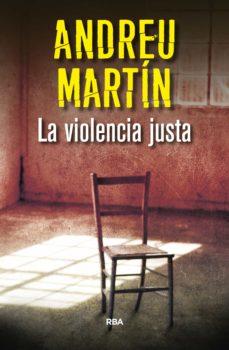 la violencia justa (ebook)-andreu martin-9788490567036