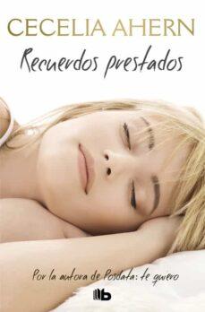 Descargar libros gratis en pdf ipad RECUERDOS PRESTADOS 9788490705636 PDB (Spanish Edition) de CECELIA AHERN