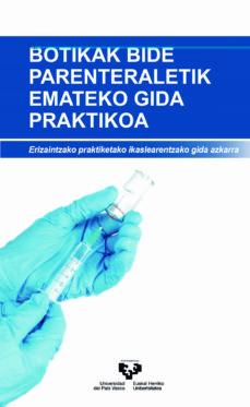 Descargar libro francés gratis BOTIKAK BIDE PARENTERALALETIK EMATEKO GIDA PRAKTIKOA  9788490827536 (Spanish Edition) de DESCONOCIDO