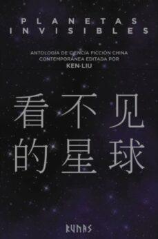 Los mejores libros electrónicos de Android gratis PLANETAS INVISIBLES: ANTOLOGIA DE CIENCIA FICCION CHINA CONTEMPORANEA